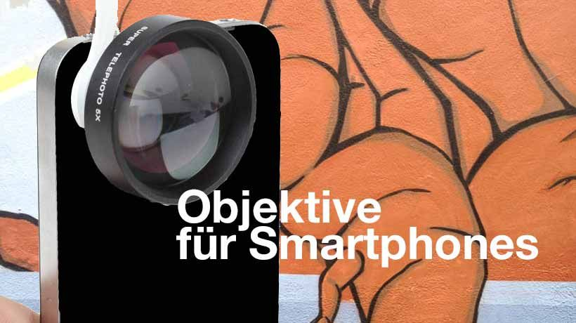 Smartphoneobjektive für iPhone, iPad, Samsung, etc.